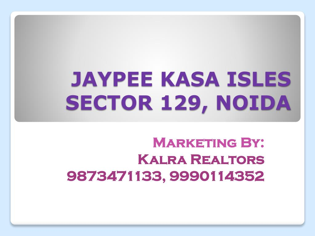 JAYPEE KASA ISLES SECTOR 129, NOIDA