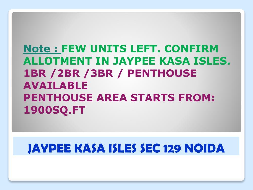 JAYPEE KASA ISLES SEC 129 NOIDA