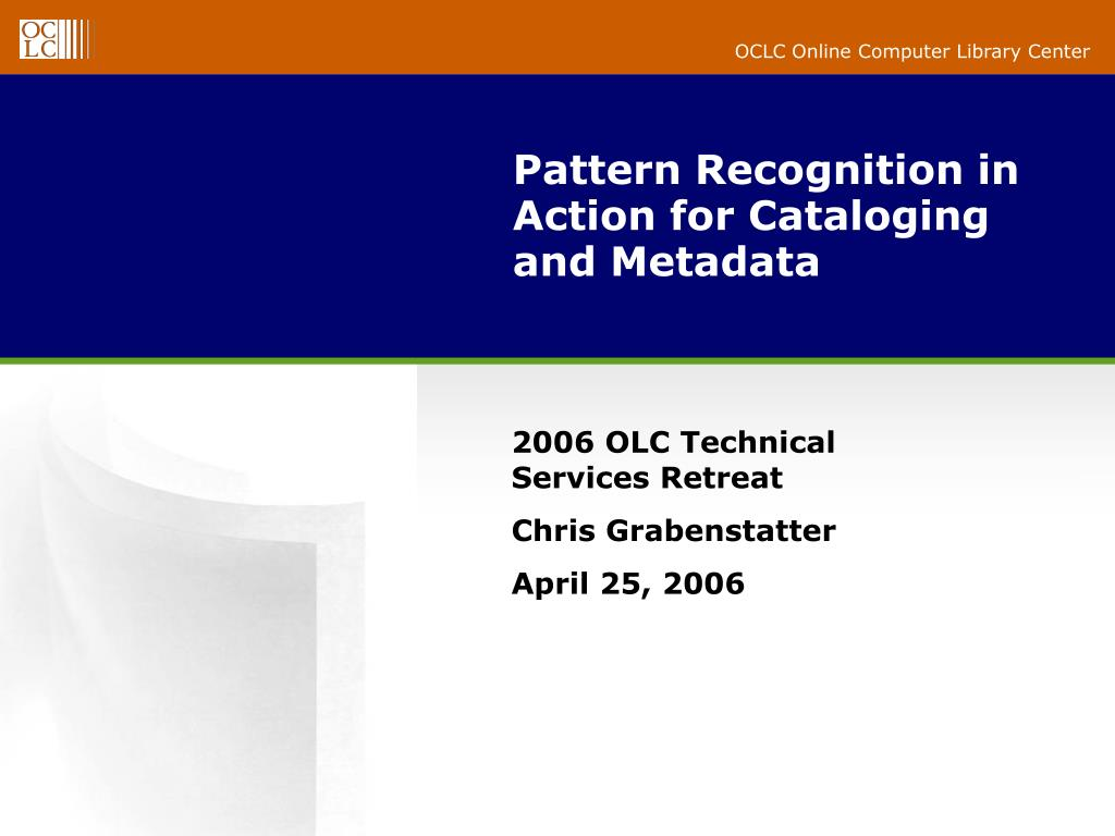 Pattern Recognition in Action for Cataloging and Metadata