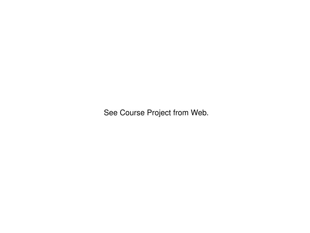 See Course Project from Web.