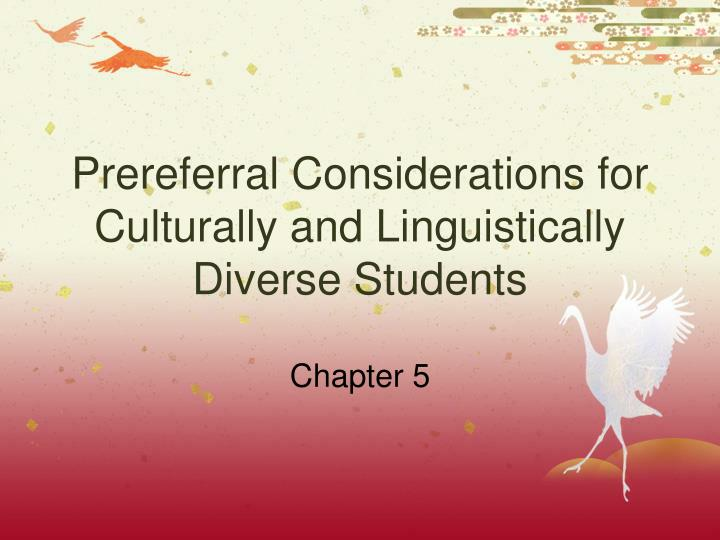 Prereferral Considerations for Culturally and Linguistically Diverse Students