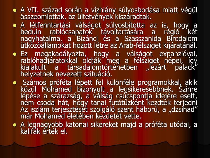 A VII. szzad sorn a vzhiny slyosbodsa miatt vgl sszeomlottak, az ltetvnyek kiszradtak.