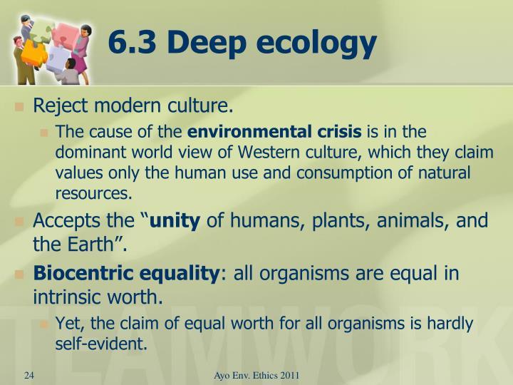 6.3 Deep ecology