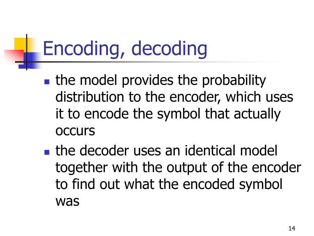 Encoding, decoding