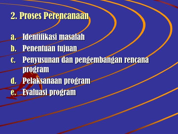 2. Proses Perencanaan