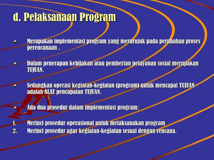 d. Pelaksanaan Program