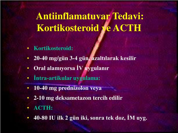 Antiinflamatuvar Tedavi: Kortikosteroid ve ACTH