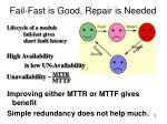 fail fast is good repair is needed