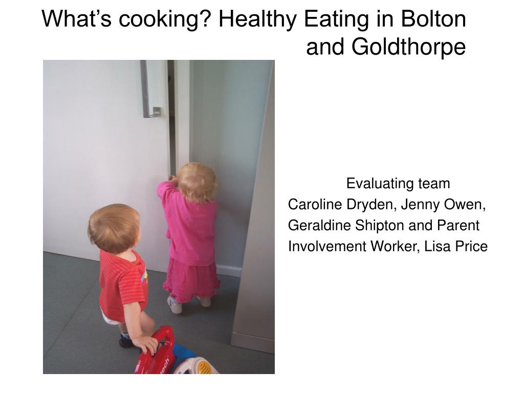 What's cooking? Healthy Eating in Bolton        and Goldthorpe