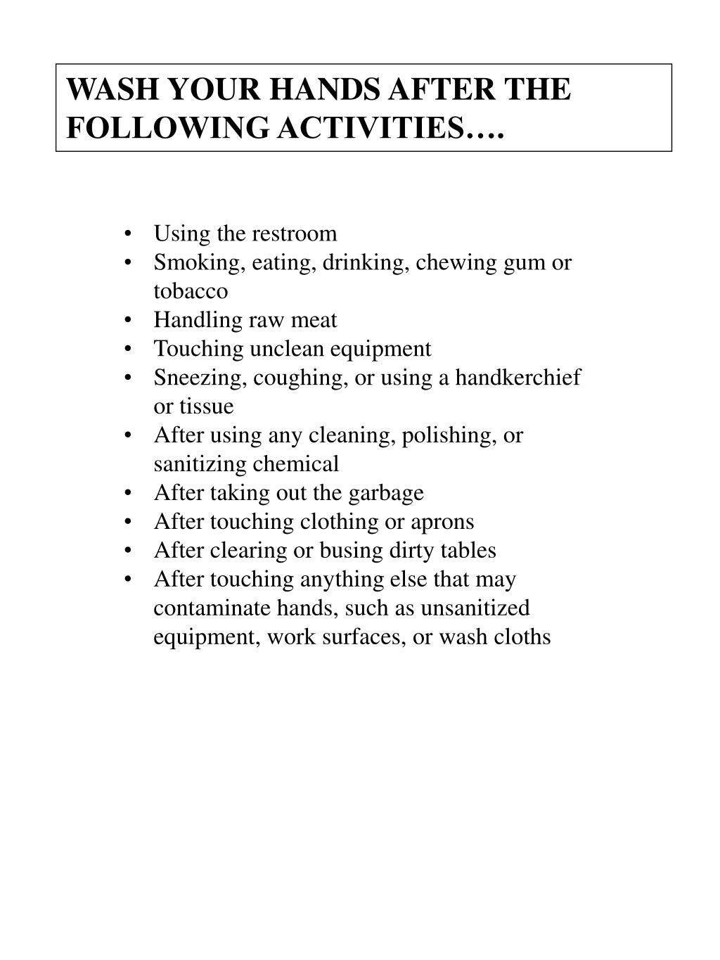 WASH YOUR HANDS AFTER THE FOLLOWING ACTIVITIES….