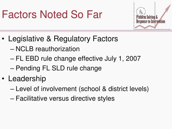 Factors Noted So Far