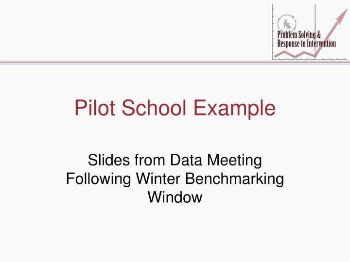 Pilot School Example