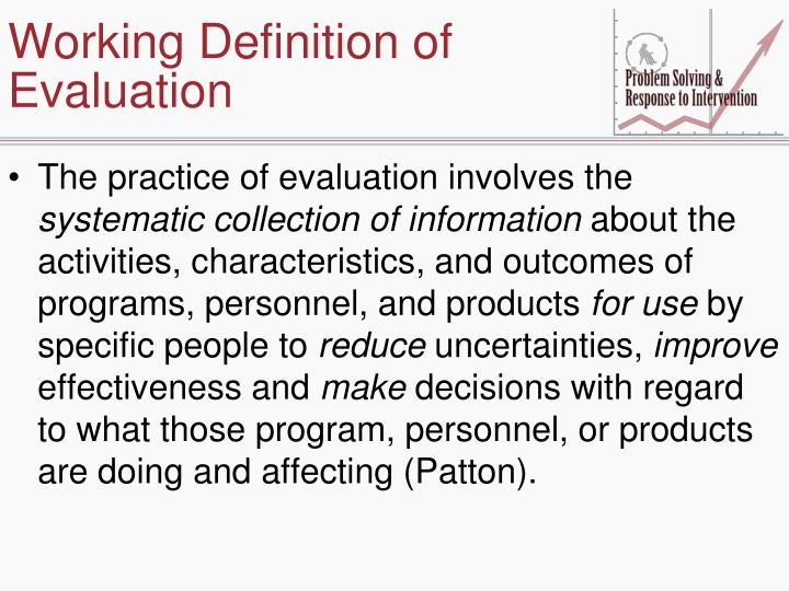 Working Definition of Evaluation