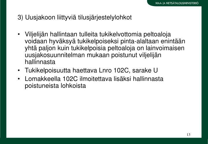 3) Uusjakoon liittyvi tilusjrjestelylohkot