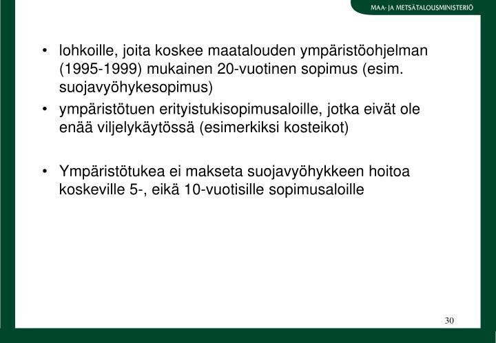 lohkoille, joita koskee maatalouden ympristohjelman (1995-1999) mukainen 20-vuotinen sopimus (esim. suojavyhykesopimus)
