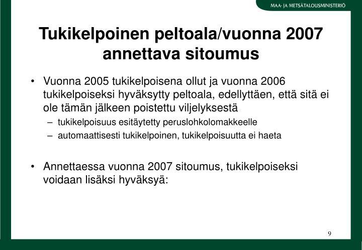Tukikelpoinen peltoala/vuonna 2007 annettava sitoumus