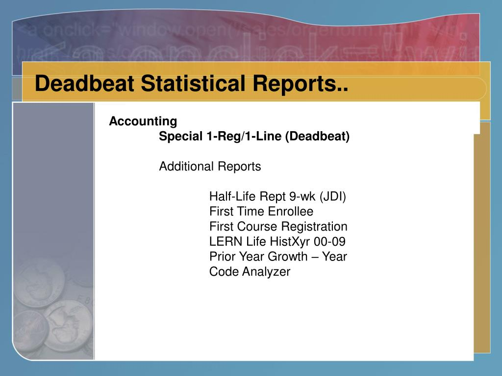 Deadbeat Statistical Reports..