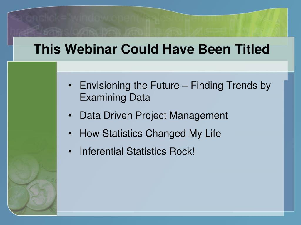 This Webinar Could Have Been Titled