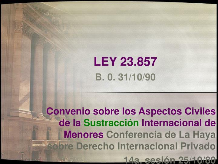 LEY 23.857