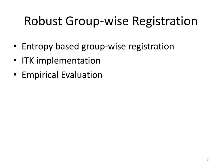 Robust group wise registration