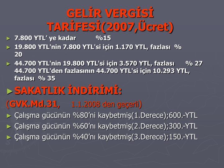GELİR VERGİSİ TARİFESİ(2007,Ücret)