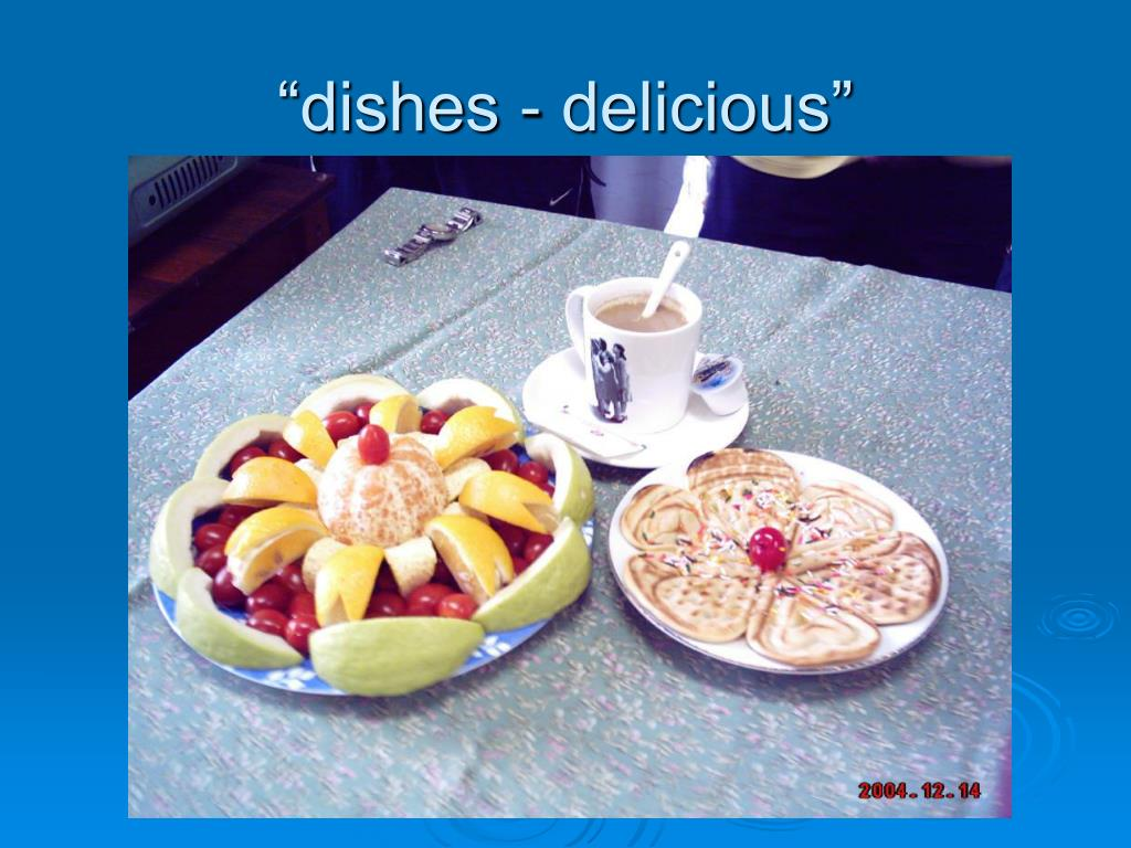"""dishes - delicious"""
