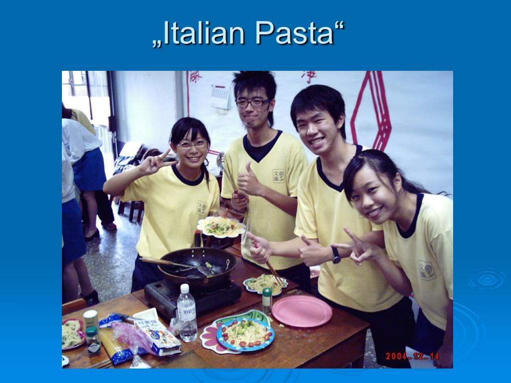 """""""Italian Pasta"""""""