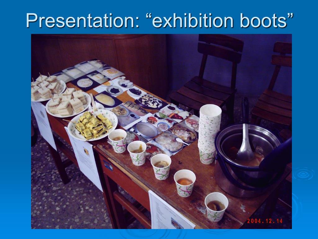 "Presentation: ""exhibition boots"""
