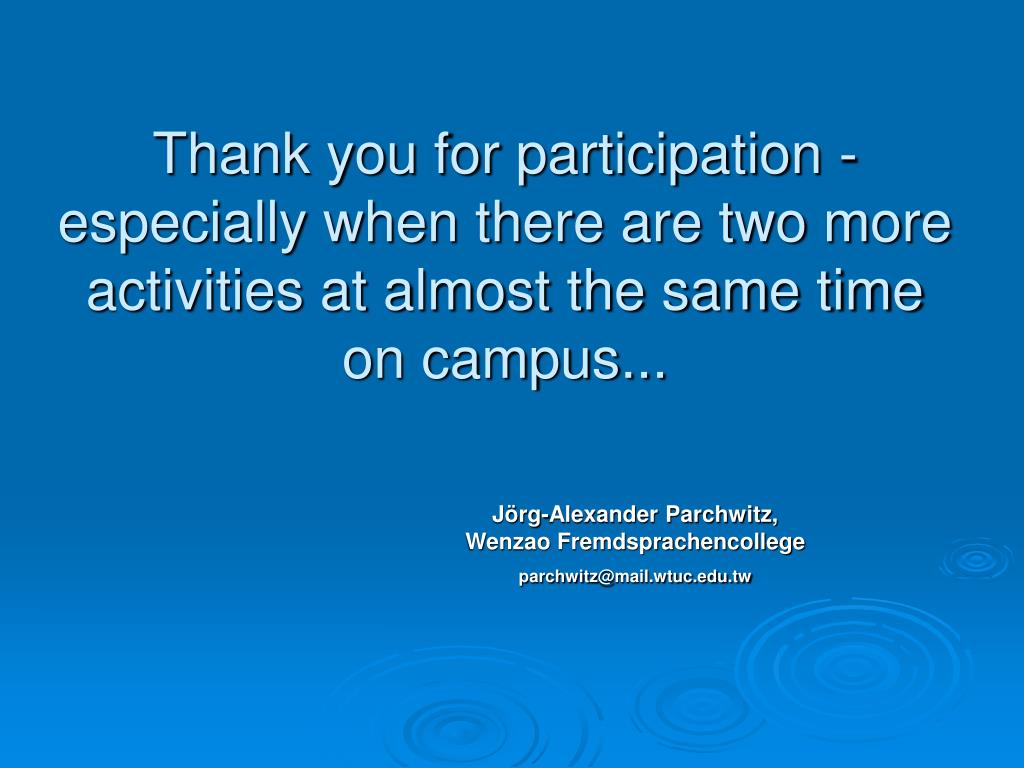 Thank you for participation - especially when there are two more activities at almost the same time on campus...