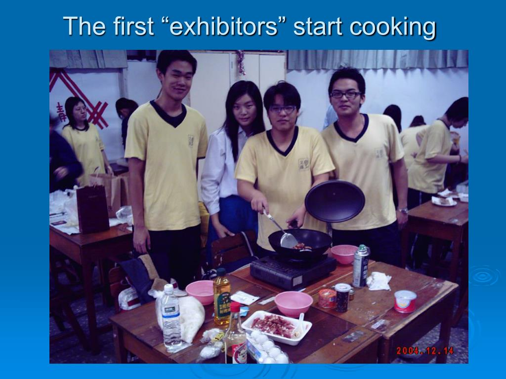 "The first ""exhibitors"" start cooking"