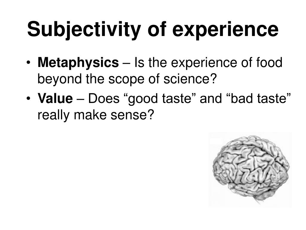 Subjectivity of experience