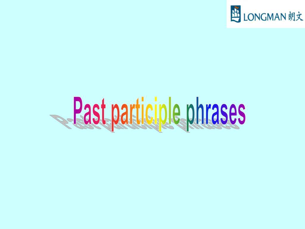 Past participle phrases