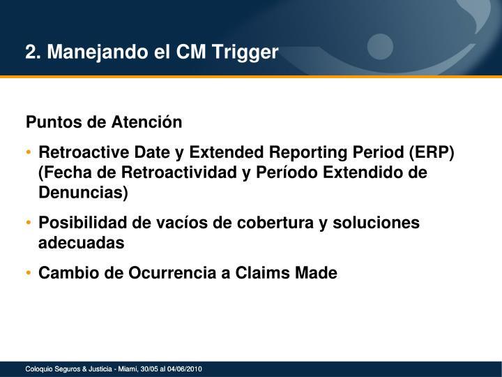 2. Manejando el CM Trigger