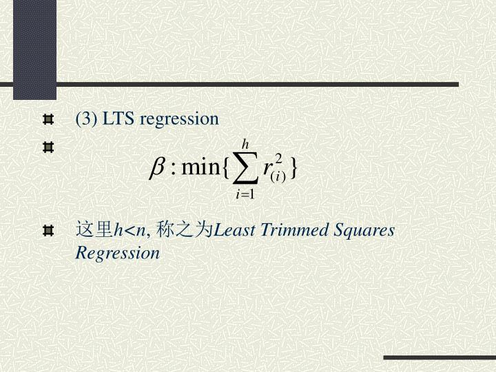 (3) LTS regression