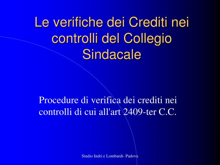 Procedure di verifica dei crediti nei controlli di cui all art 2409 ter c c