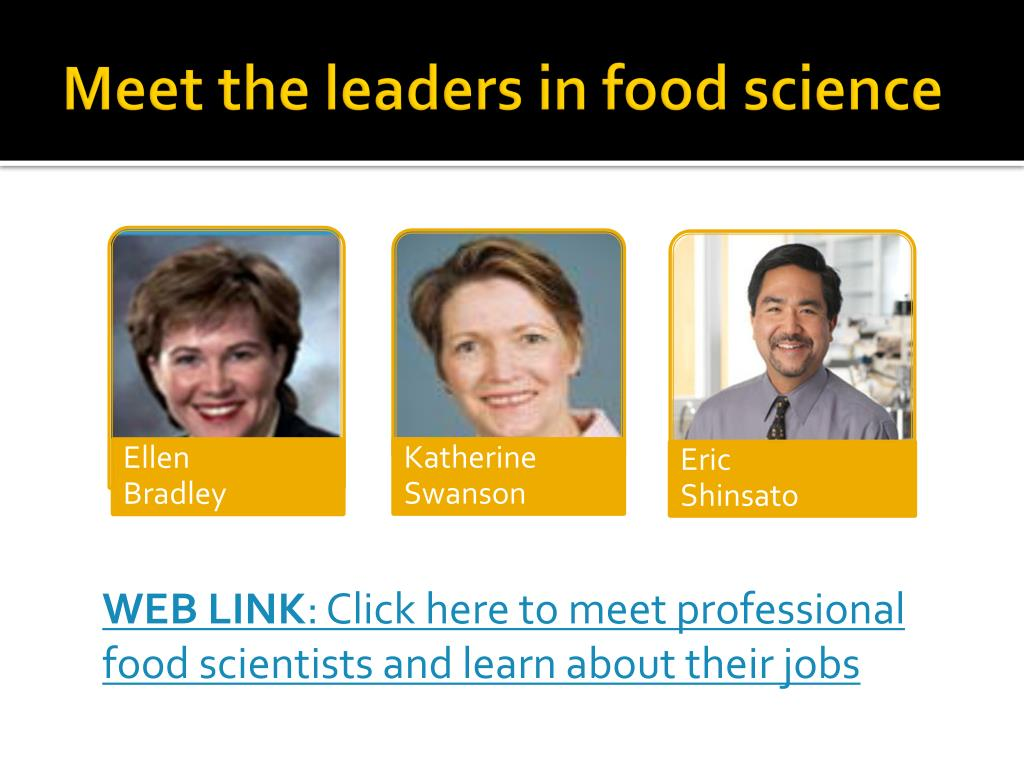 Meet the leaders in food science