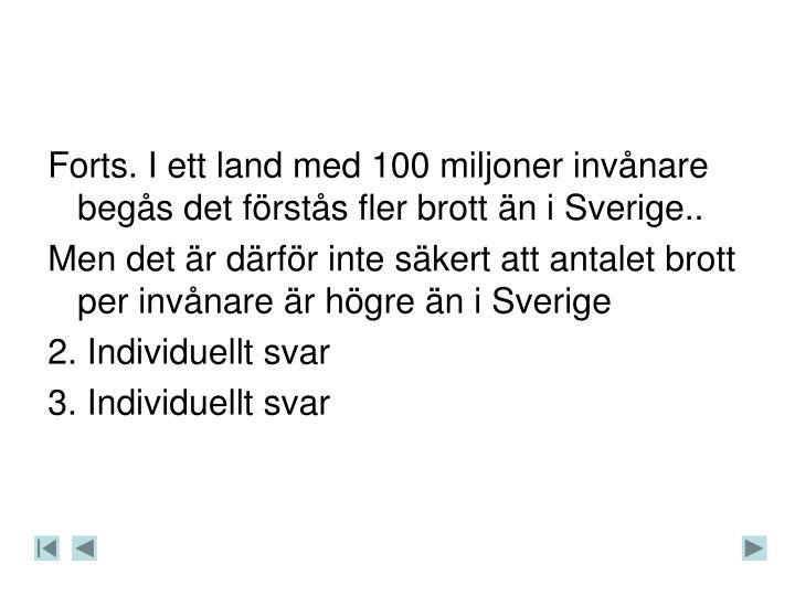 Forts. I ett land med 100 miljoner invnare begs det frsts fler brott n i Sverige..