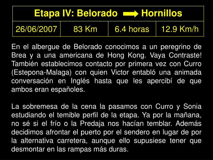 En el albergue de Belorado conocimos a un peregrino de Brea y a una americana de Hong Kong. Vaya Contraste! También establecimos contacto por primera vez con Curro (Estepona-Malaga) con quien Victor entabló una animada conversación en Inglés hasta que les apercibí de que ambos eran españoles.
