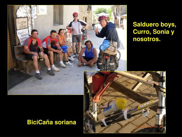Salduero boys, Curro, Sonia y nosotros.