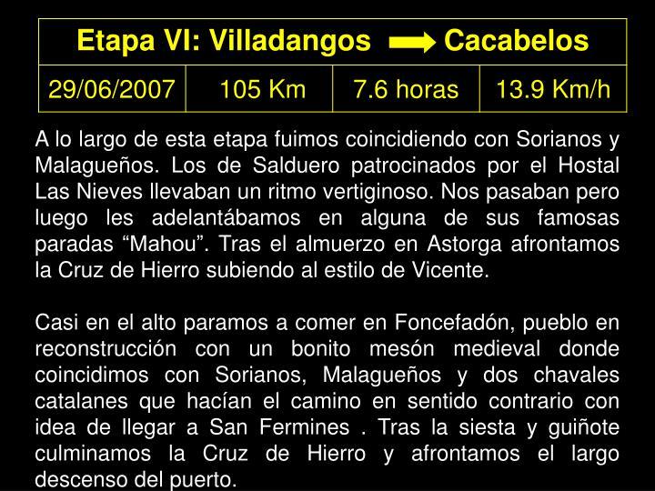 """A lo largo de esta etapa fuimos coincidiendo con Sorianos y Malagueños. Los de Salduero patrocinados por el Hostal Las Nieves llevaban un ritmo vertiginoso. Nos pasaban pero luego les adelantábamos en alguna de sus famosas paradas """"Mahou"""". Tras el almuerzo en Astorga afrontamos la Cruz de Hierro subiendo al estilo de Vicente."""