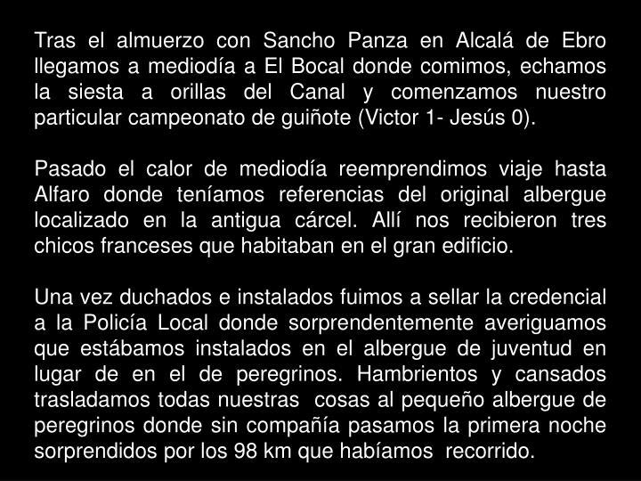 Tras el almuerzo con Sancho Panza en Alcalá de Ebro llegamos a mediodía a El Bocal donde comimos, echamos la siesta a orillas del Canal y comenzamos nuestro particular campeonato de guiñote (Victor 1- Jesús 0).