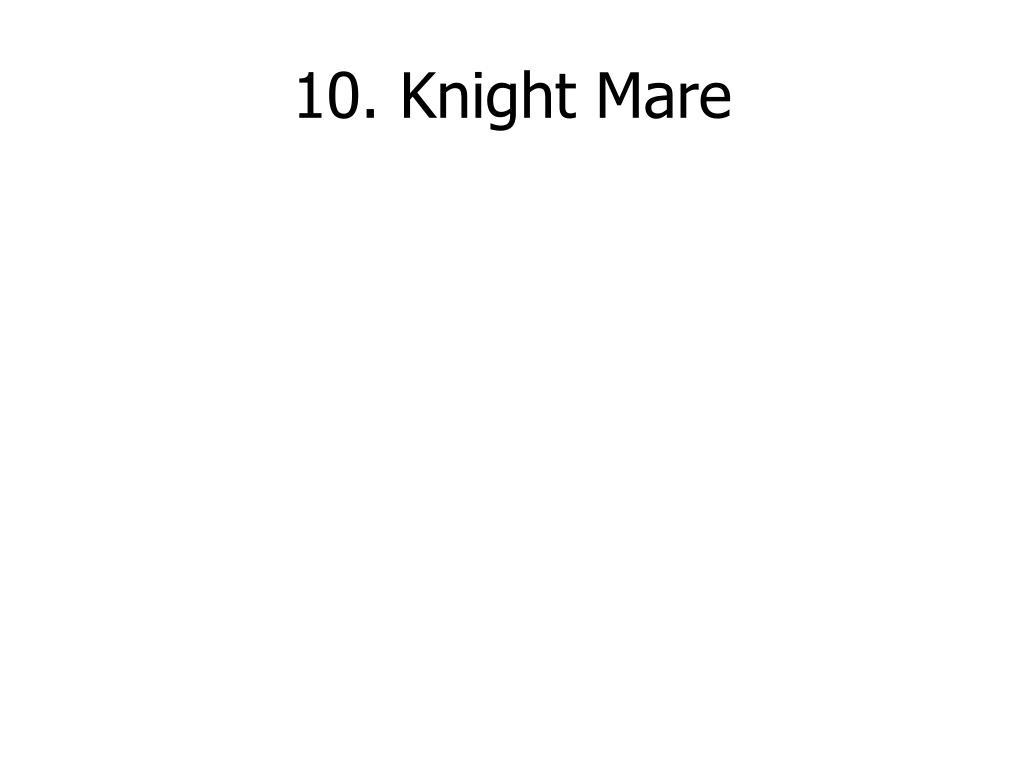 10. Knight Mare