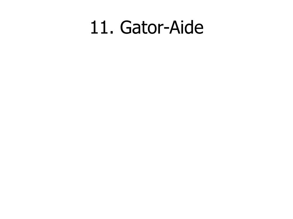 11. Gator-Aide
