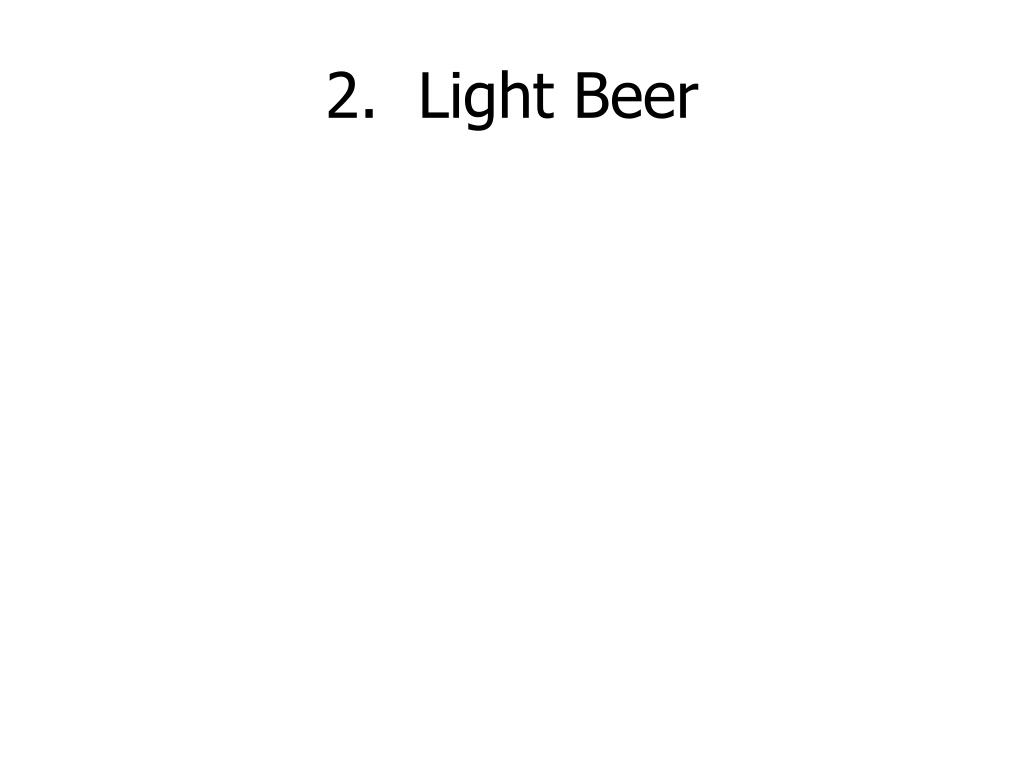 2.  Light Beer