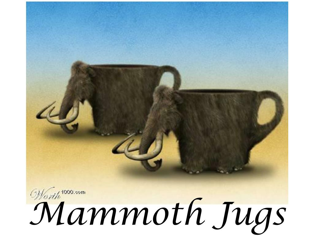 Mammoth Jugs