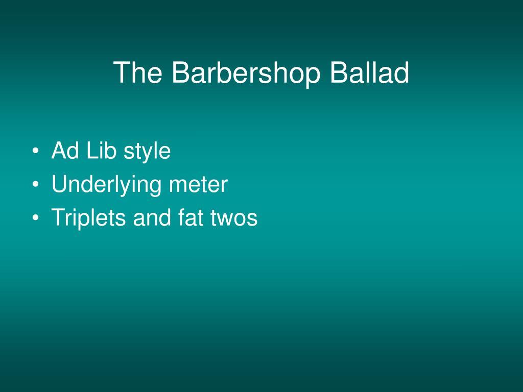 The Barbershop Ballad