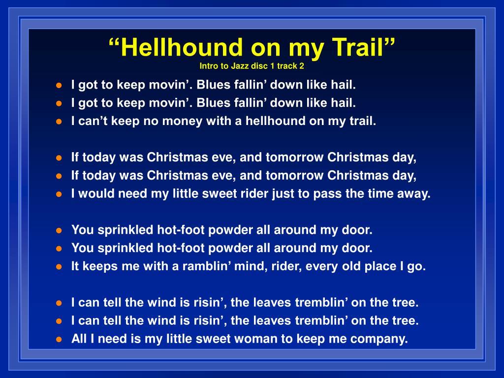 """""""Hellhound on my Trail"""""""