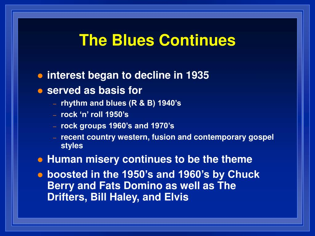 The Blues Continues
