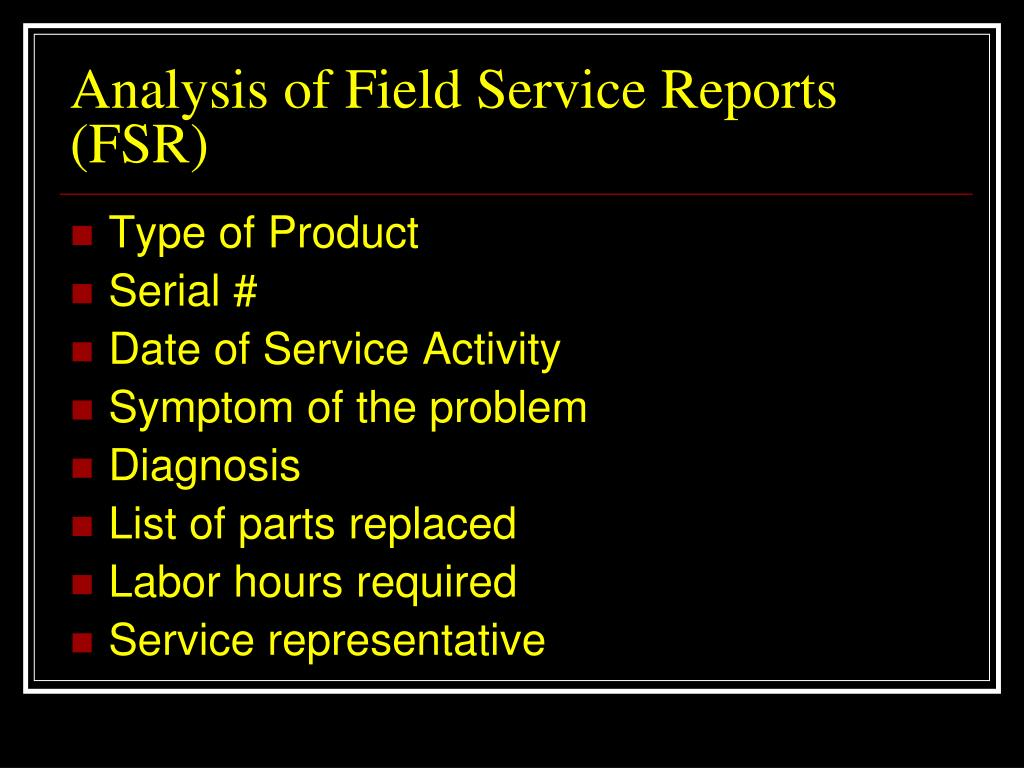 Analysis of Field Service Reports (FSR)