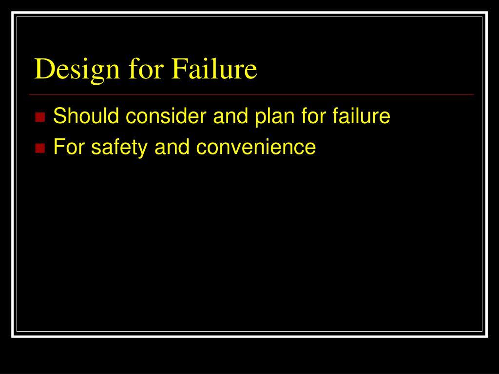 Design for Failure